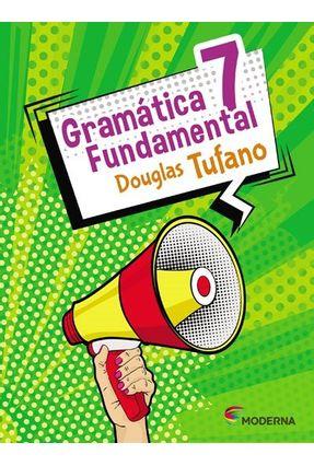 Gramática Fundamental - 7º Ano - Douglas Tufano   Tagrny.org
