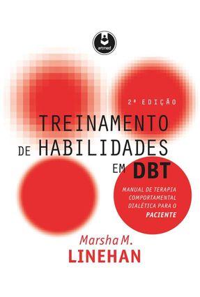 Treinamento De Habilidades Em Dbt - Paciente - 2ª Ed. 2017 - Linehan,Marsha M. | Tagrny.org