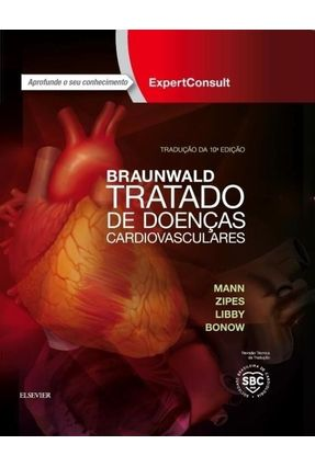 Braunwald - Tratado De Doenças Cardiovasculares - 10ª Ed. 2017 - Bonow,Bonow pdf epub