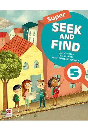 Super Seek And Find Student's Book & Digital Pack-5 - Lobeto,Ceres Sprague,Sarah Elizabeth Crichton,Lucy | Hoshan.org