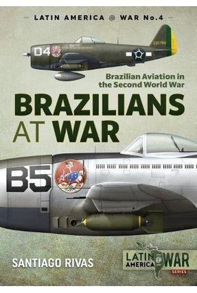 Brazilians At War - Brazilian Aviation In The Second World War - Rivas,Santiago | Nisrs.org