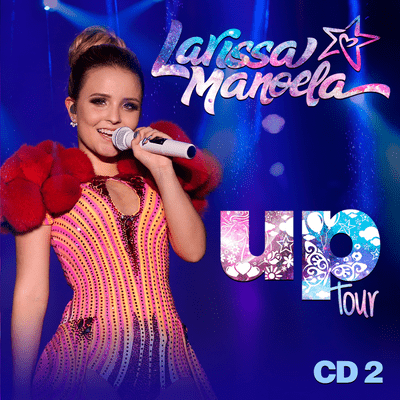 Larissa Manoela - Up Tour - CD 2
