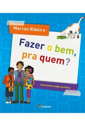 Fazer o Bem, Pra Quem? - Ribeiro,Marcos | Nisrs.org