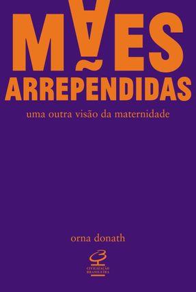 Mães Arrependidas - Donath,Orna pdf epub