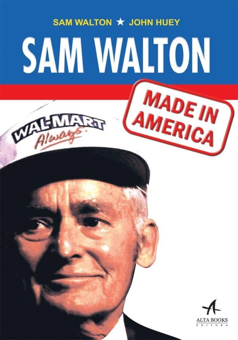 Sam Walton: Made In América - Saraiva