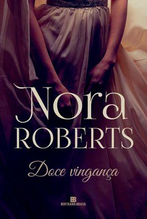 Doce Vingança (Capa Nova) - Roberts,Nora   Hoshan.org