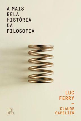 Edição antiga - A Mais Bela História Da Filosofia - Ferry,Luc Capelier,Claude pdf epub
