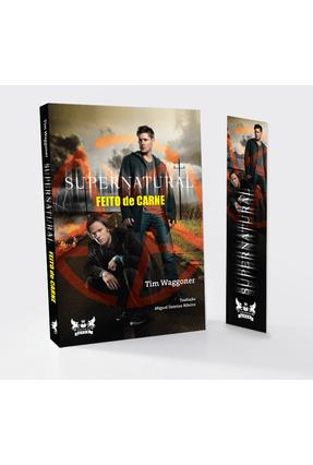 Supernatural - Feito De Carne - Acompanha Marca Páginas - Tim Waggoner | Tagrny.org