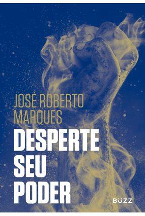 Desperte Seu Poder - Marques,José Roberto | Tagrny.org