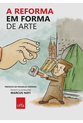 A Reforma Em Forma De Arte - Nati,Marcus | Tagrny.org