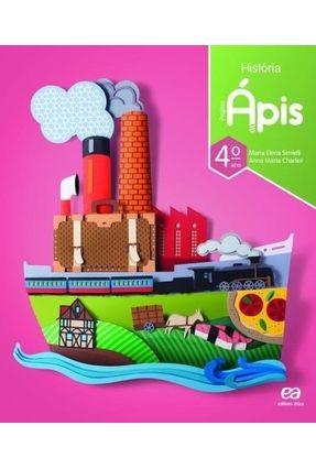 Projeto Ápis - História - 4º Ano - 3ª Ed. 2018 - Simielli,Maria Elena | Tagrny.org