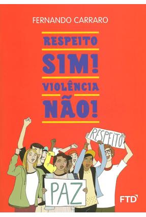 Respeito, Sim! Violência, Não! - Carraro,Fernando Carraro,Fernando pdf epub