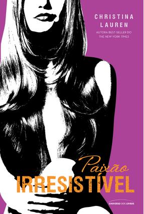 Paixão Irresistível - Christina Lauren | Hoshan.org