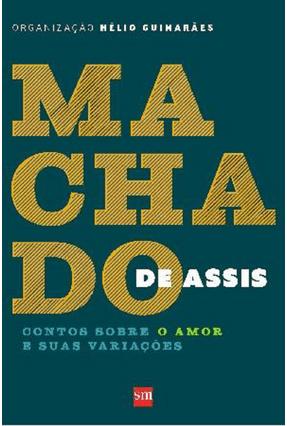 Machado De Assis - Contos Sobre o Amor e Suas Variações -  pdf epub