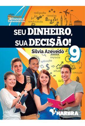 Seu Dinheiro, Sua Decisão! - 9º Ano - Silvia Azevedo | Hoshan.org