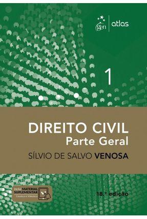 Direito Civil - Parte Geral - Vol. I - 18ª Ed. 2018 - Venosa,Silvio de Salvo   Nisrs.org
