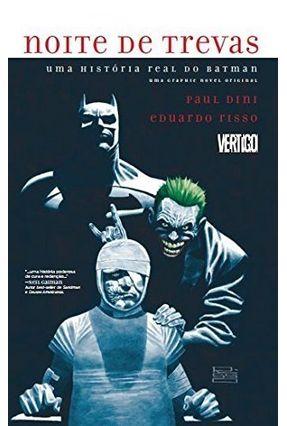 Noite De Trevas: Uma História Real do Batman - Dini,Paul Risso,Eduardo | Tagrny.org