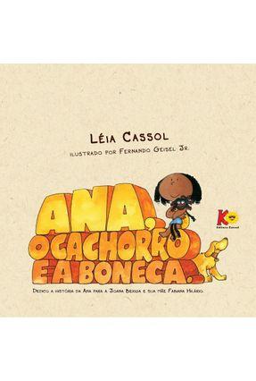 Ana, O Cachorro E A Boneca - Léia Cassol Fernando Geisel Jr | Hoshan.org