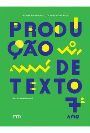 Produção De Textos - 7º Ano - Rosemeire Ap. Alves | Hoshan.org