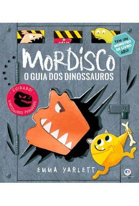 Mordisco - O Guia Dos Dinossauros - Yarlett,Emma   Nisrs.org
