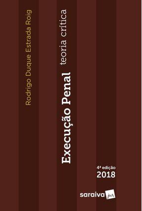 Execução Penal: Teoria Crítica - Rodrigo Duque Estrada pdf epub