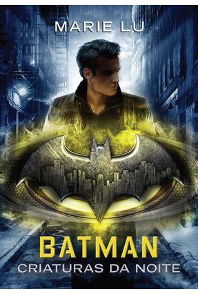 Batman - Criaturas Da Noite - Lenda Da Dc #2 - Lu,Marie   Hoshan.org
