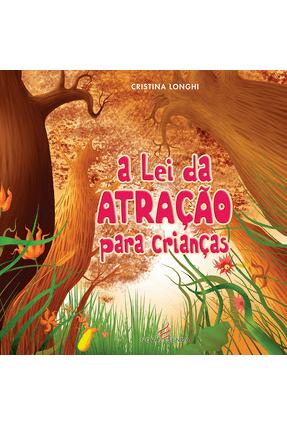 Lei da Atração Para Crianças - Longhi ,Cristina   Hoshan.org