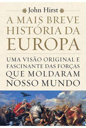 A Mais Breve História da Europa - Hirst,John | Nisrs.org