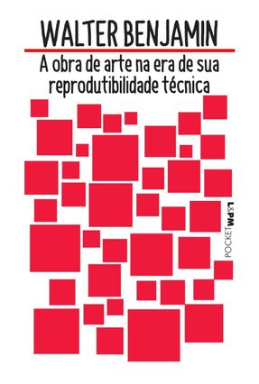 A Obra De Arte Na Era De Sua Reprodutibilidade Técnica - Seligmann-Silva,Márcio Valladão Silva,Gabriel Benjamin,Walter   Hoshan.org