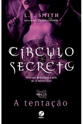 Círculo Secreto - A Tentação - Vol. 6 - L. J.,Smith | Hoshan.org