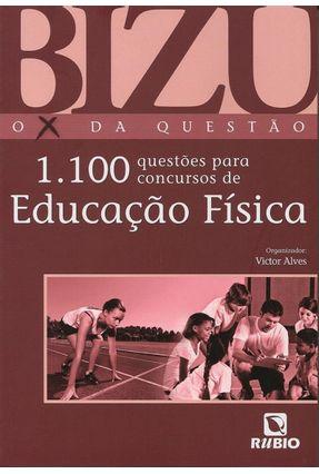 Bizu - o X Da Questão - 1.100 Questões Para Concursos De Educação Física - Alves,Victor   Hoshan.org