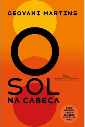 O Sol na Cabeça - Contos - Martins,Geovani | Tagrny.org