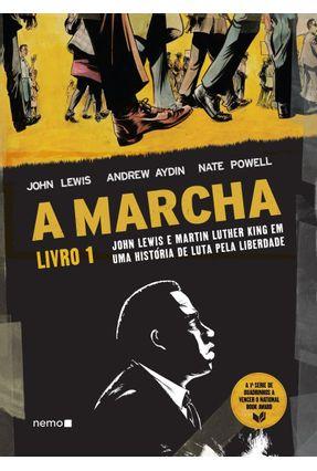A Marcha - Livro 1 - John Lewis E Martin Luther King Em Uma História De Luta Pela Liberdade - Lewis,John Aydin,Andrew Powell,Nate Assis,Érico | Tagrny.org