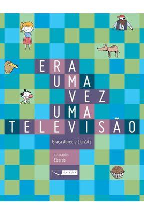 Era Uma Vez Uma Televisão - Lia Zatz Abreu,Graça pdf epub