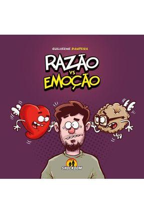 Razão Vs Emoção 4 - Guilherme Bandeira | Tagrny.org