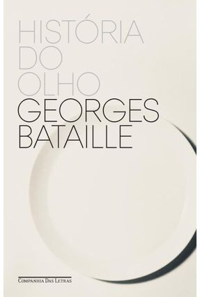 História Do Olho - Bataille,Georges Moraes,Eliane Robert pdf epub