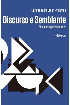 Discurso e Semblante - Vol. 1 - Dunker,Christian Ingo Lenz | Tagrny.org