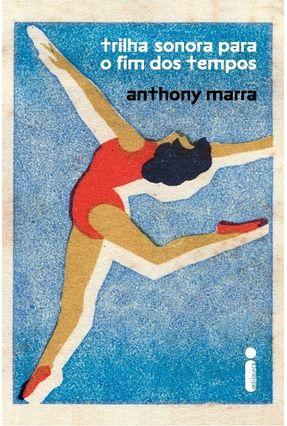 Trilha Sonora Para O Fim Dos Tempos - Marra,Anthony pdf epub