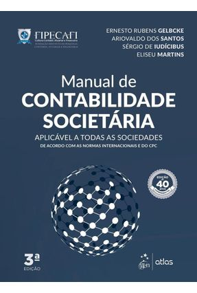 Manual de Contabilidade Societária - 3ª Ed. 2018 - Gelbcke,Ernesto Rubens Santos,Ariovaldo dos Iudícibus,Sérgio de Martins,Eliseu pdf epub
