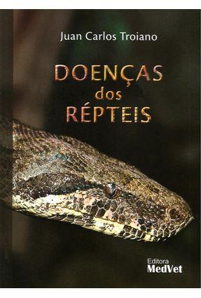 Doenças Dos Répteis - Troiano,Juan Carlos   Hoshan.org