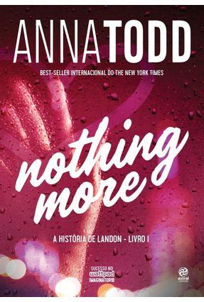 Nothing More - A História De Landon - Livro I - Todd,Anna   Tagrny.org