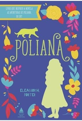 Poliana - Edição Especial - Porter,Eleanor H. | Hoshan.org