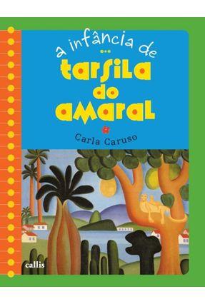 A Infância De Tarsila Do Amaral - Caruso,Carla | Tagrny.org