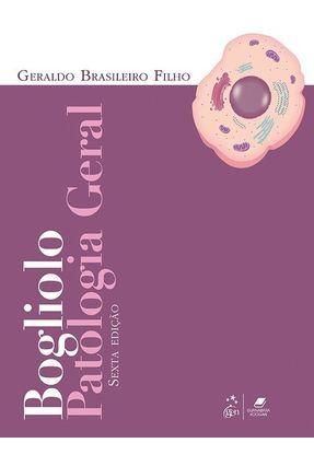 Bogliolo - Patologia Geral - 6ª Ed. 2018 - BRASILEIRO FILHO,Geraldo | Hoshan.org