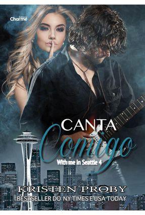 Canta Comigo - Série With Me In Seattle - Livro 4 - Proby,Kristen pdf epub