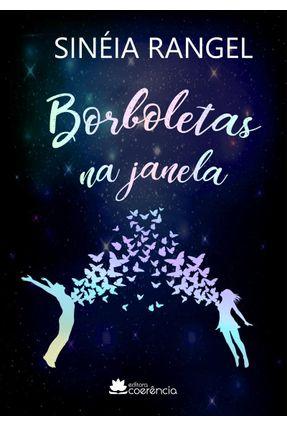 Borboletas na Janela - Rangel,Sinéia | Tagrny.org