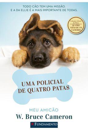 MEU AMICÃO - UMA POLICIAL DE QUATRO PATAS - Cameron,W. Bruce   Nisrs.org