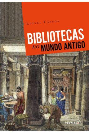 Bibliotecas No Mundo Antigo - Casson,Lionel Noronha,Isabela | Nisrs.org