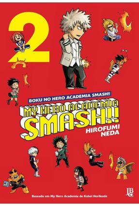 My Hero Academia Smash!! - Boku No Hero - Vol. 2 - Horikoshi,Kohei | Tagrny.org