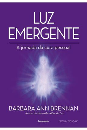 Luz Emergente - A Jornada da Cura Pessoal - Brennan,Barbara Ann pdf epub